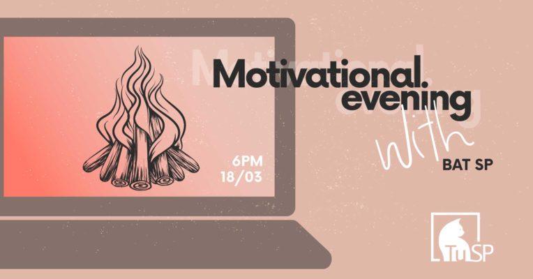 """Tiešsaistes stāstu vakars """"Motivational evening with BAT SP"""""""